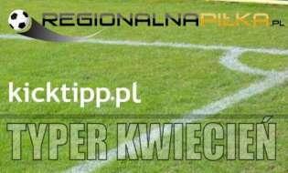 Typer RegionalnaPilka kicktipp - Podsumowanie Kwiecień